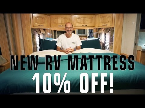 Replacing Our RV Mattress - Plus a 10% Discount!