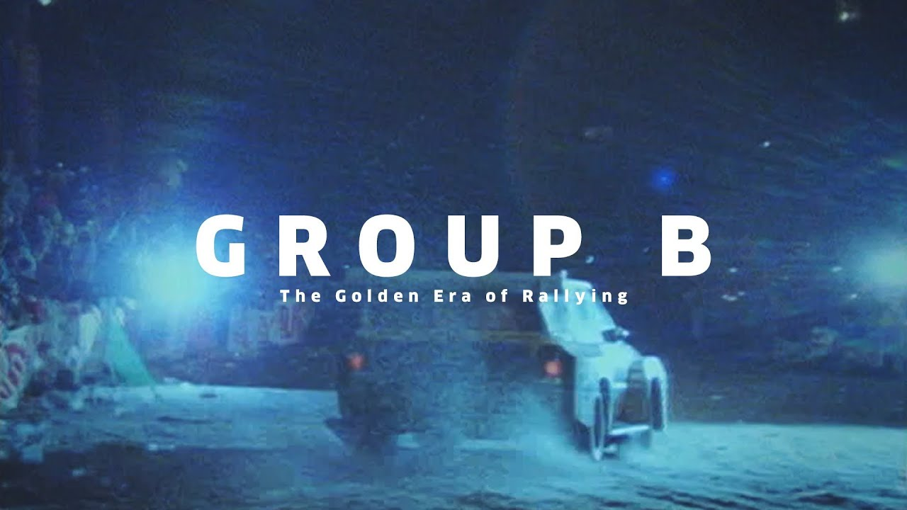 Group B The Golden Era Of Rallying Youtube