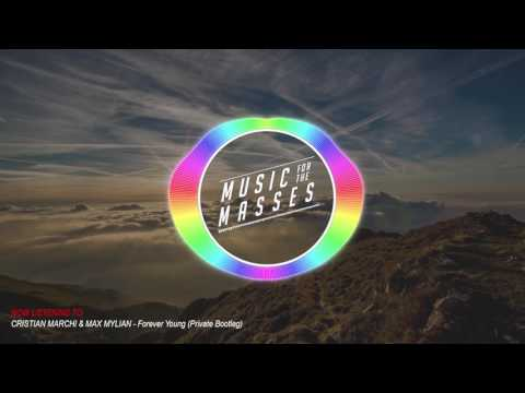 CRISTIAN MARCHI & MAX MYLIAN - Forever Young (Private Bootleg)(Free Download)
