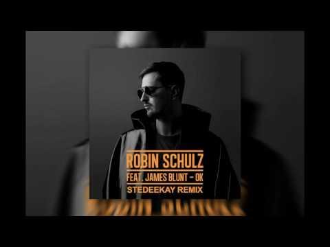 Robin Schulz - OK (feat. James Blunt) (SteDeeKay Bootleg Mix) [FREE DOWNLOAD]