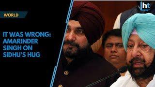 It was wrong: Amarinder Singh on Sidhu hugging Pakistan Army Chief
