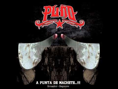 Puño - A Punta De Machete [Full Album]