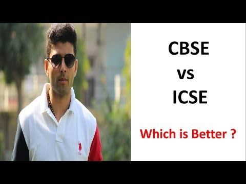 CBSE vs ICSE - Which is Better ?