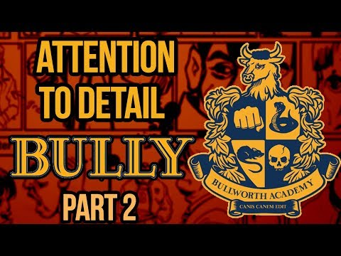 More Attention to Detail in Bully!