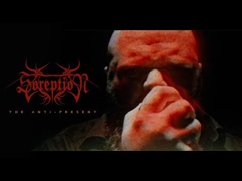 SOREPTION - The Anti-Present (Official Music Video)