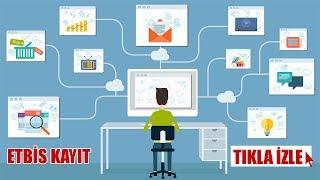Etbis kayıt | Etbis kayıt nasıl yapılır | ETBİS (Elektronik Ticaret Bilgi Sistemi)