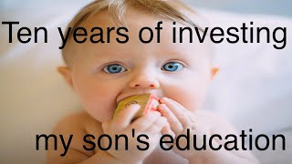 Lessons from investing for my son's future for ten years
