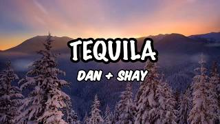Dan + Shay - Tequila (Lyrics)