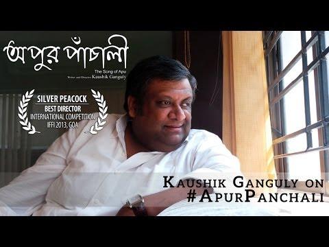 Kaushik Ganguly on Apur Panchali | 2014