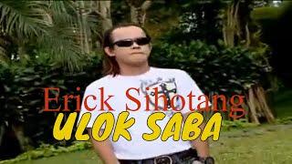 Erick Sihotang - ULOK SABA   Official Music Video