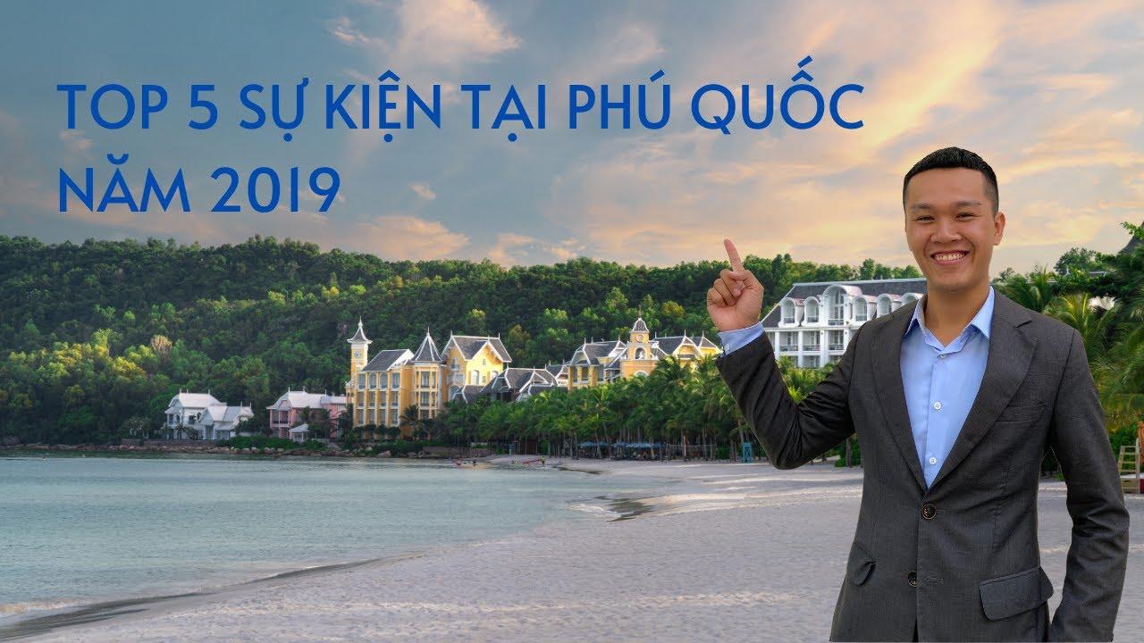 image [BĐS Phú Quốc] TOP 5 Sự Kiện ĐÁNG NHỚ tại Phú Quốc trong năm 2019