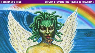 """Sufjan Stevens & Angelo De Augustine - """"A Beginner's Mind"""" (Official Full Album Stream)"""