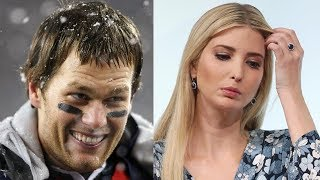 Tom brady hooked up with ivanka trump!?