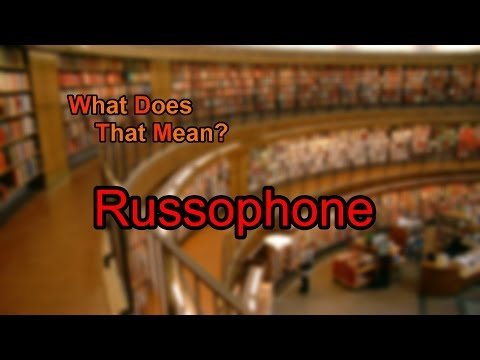 What does Russophone mean?