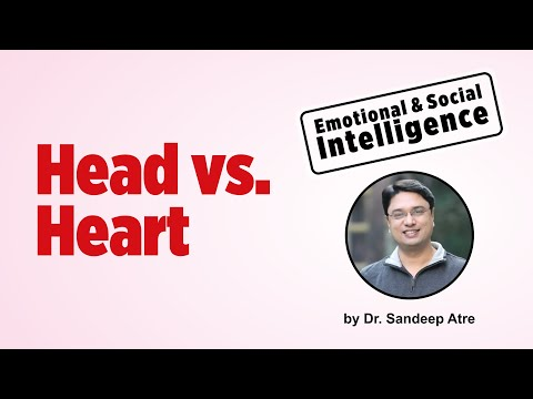 How Emotions Affect Our Choices   Emotional Intelligence & Social Intelligence   Head Vs. Heart   EQ