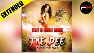 The Dee Ft. Dayron Killa - Tout Le Monde Danse (Extended)