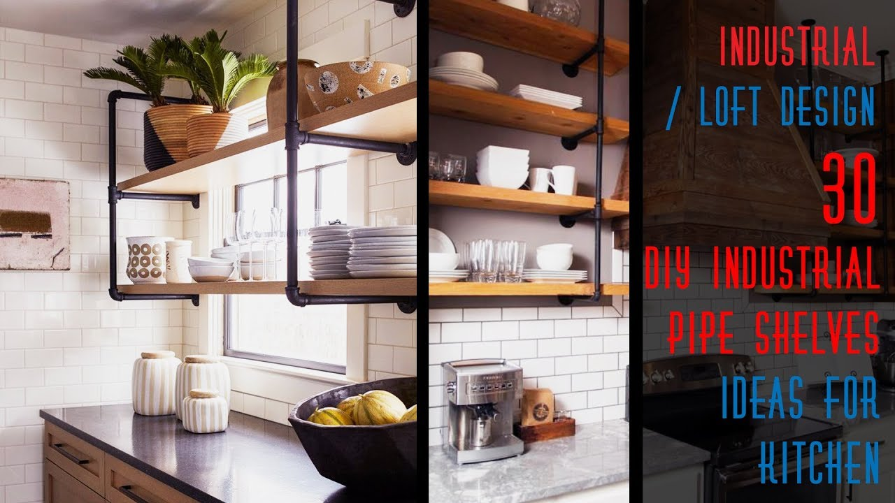 30 Diy Industrial Pipe Shelves Ideas For Kitchen Youtube