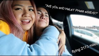 flying 2173 miles to see my sister for the first time ft; haley pham | vlog