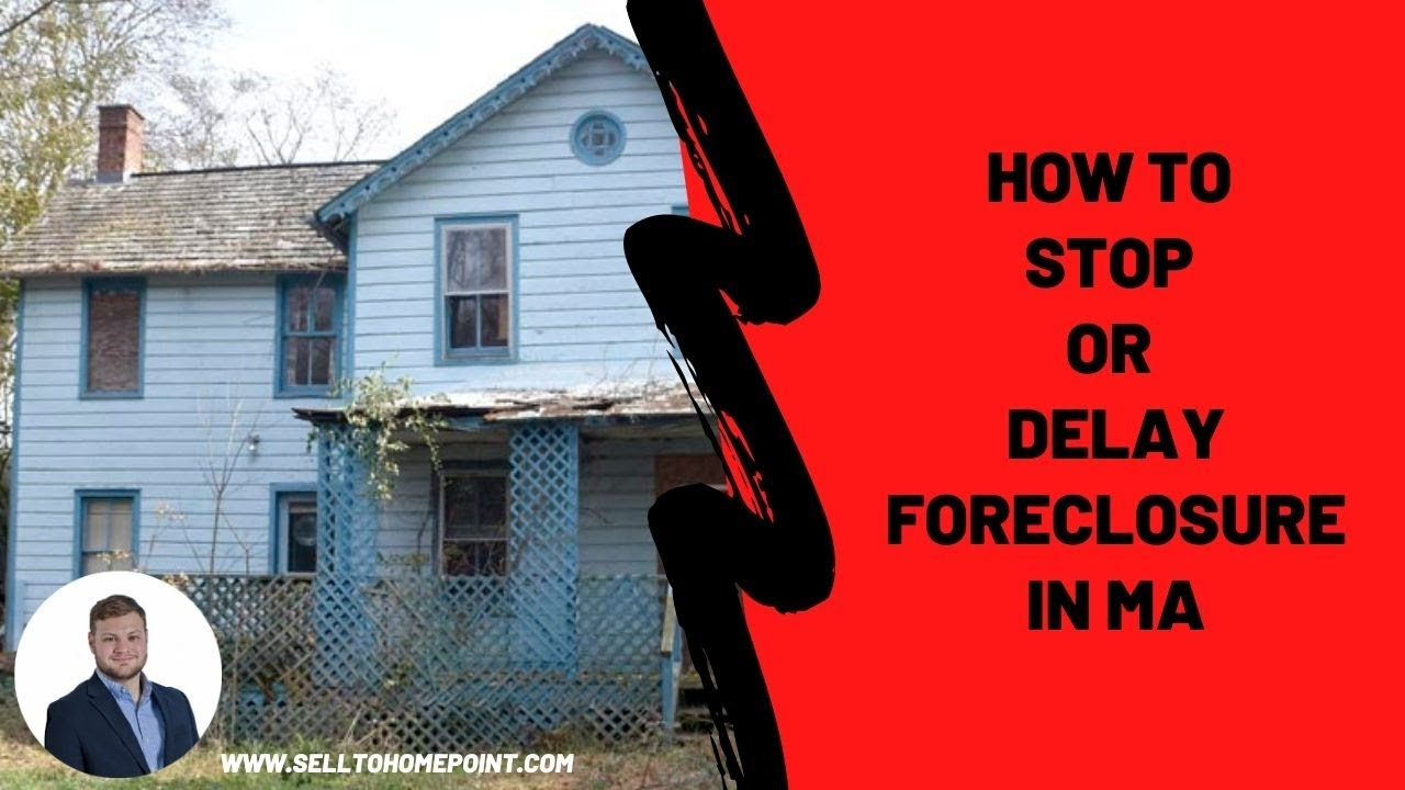 How to stop or delay a foreclosure in MA