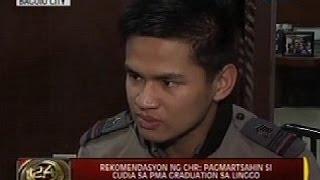 24Oras: Rekomendasyon ng CHR: Pagmartsahin si Cudia sa PMA Graduation sa Linggo