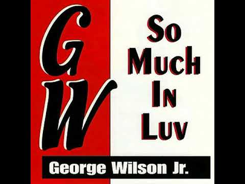 George Wilson Jr-Your Luvin (199X)