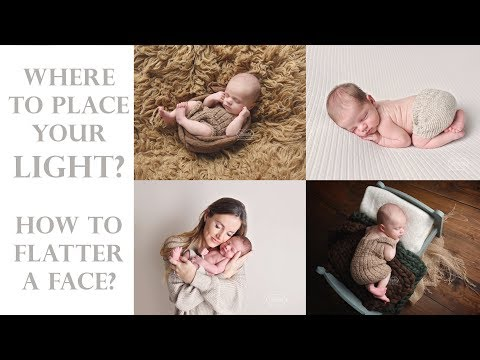 Where To Place Your Light During A Newborn Photoshoot? What Is The Most Flattering To A Face?