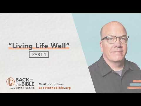 An Unshakable Foundation - Living Life Well pt. 1 - 21 of 25