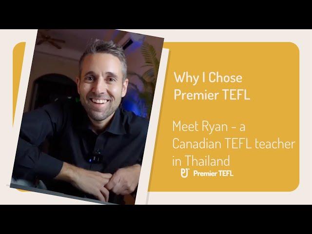 Why I Chose Premier TEFL: Ryan Cook   Premier TEFL