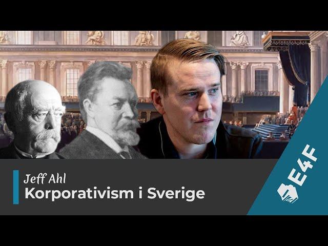 F.d riksdagsman Jeff Ahl om korporativism i Sverige