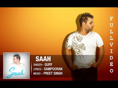 SAAH ||  GURY || OFFICIAL VIDEO || NEW PUNJABI SONG 2016 || CROWN RECORDS