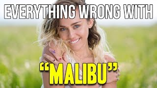 "Everything Wrong With Miley Cyrus - ""Malibu"""
