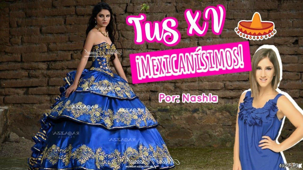 8d0180e38da Expo 15 Tematiza tus 15 años al estilo mexicano   Tips por Nashla ...