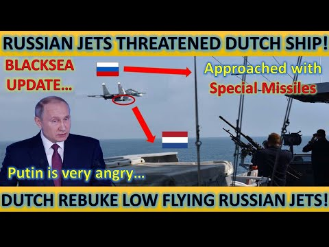 Breaking! Russian Jets Threatened Dutch Warship with Special Missile in the Blacksea! Putin is Angry
