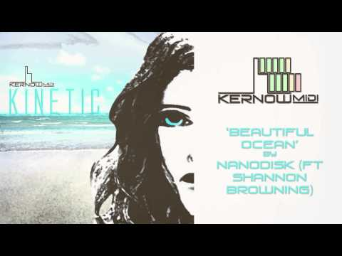 Nanodisk - Beautiful Ocean (Ft. Shannon Browning)