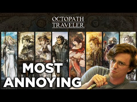 The Most Annoying Octopath Traveler