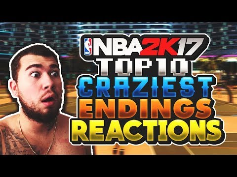 NBA 2K17 TOP 10 CRAZY ENDING REACTIONS!!!!