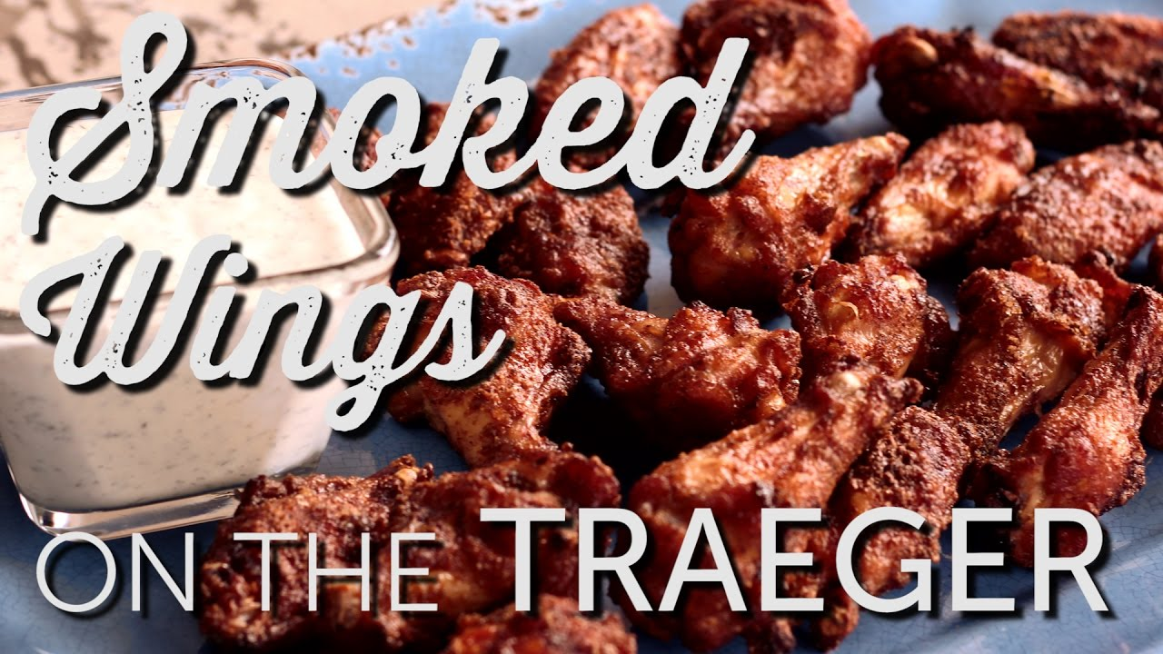 Smoked Wings on the Traeger Pellet Grill - YouTube