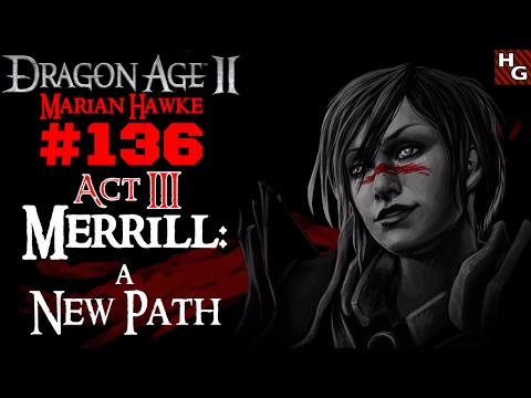 Dragon Age 2 [Female] (136) Act 3 - Merrill: A New Path