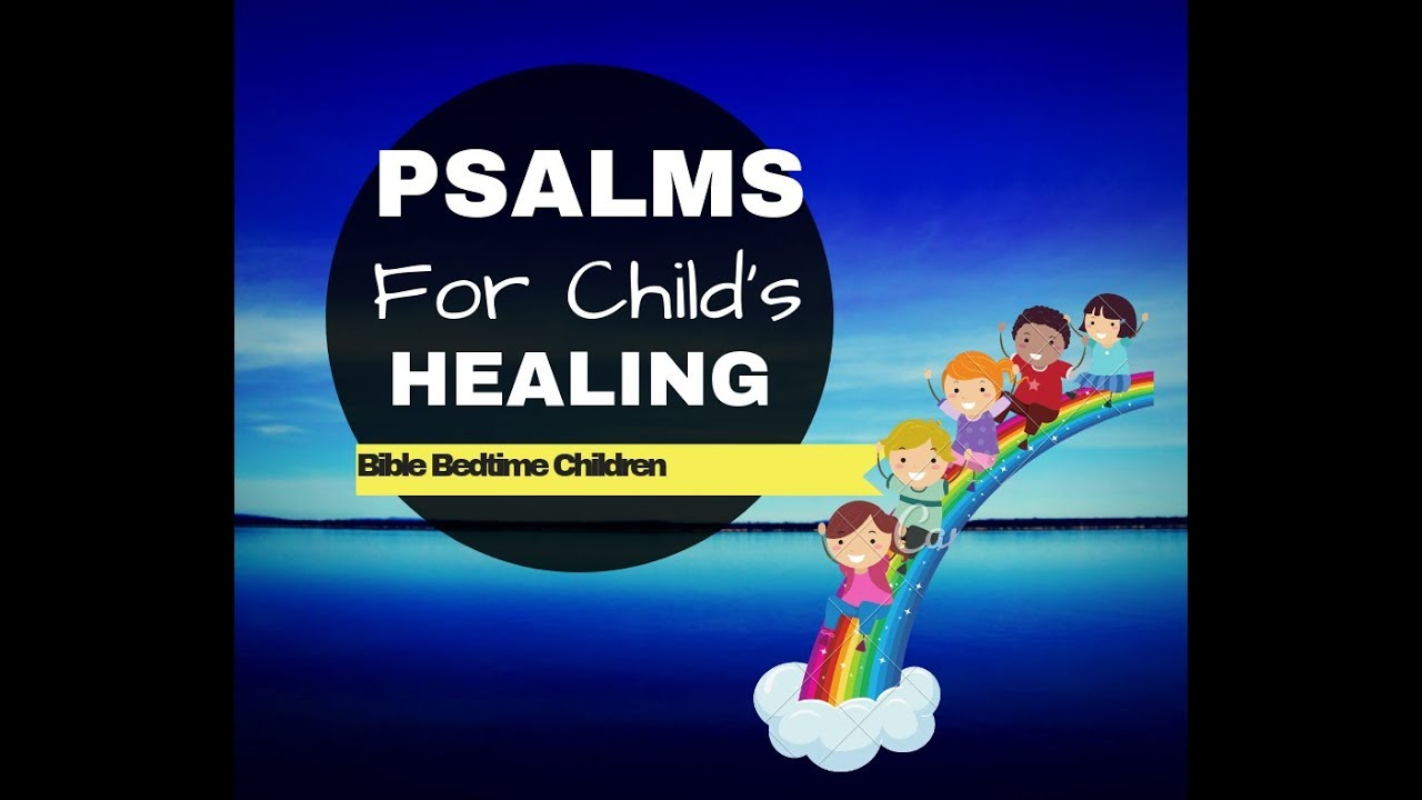 PSALMS for Child's HEALING| BIBLE BEDTIME|Lullaby