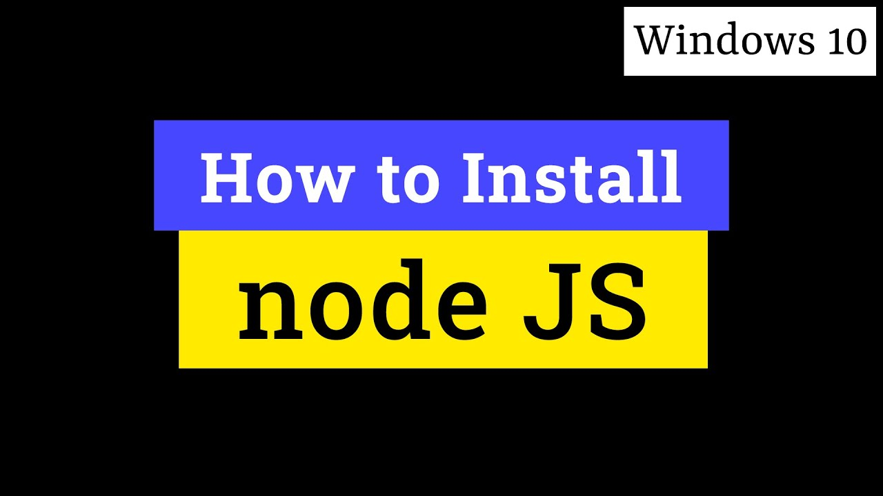 How to Download and Install NodeJS in Windows 10 for Learning JavaScript