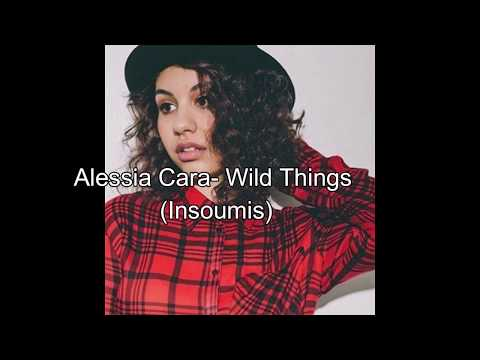 Alessia Cara- Wild things (Traduction française)