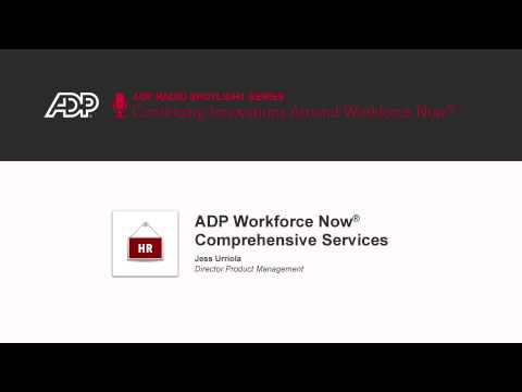 ADP Workforce Now® Comprehensive Services helps take the worry out of HR Management.