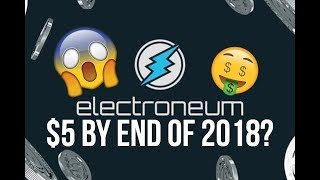 Buy Electroneum? Undervalued Cryptocurrency? $5 By The End Of 2018?