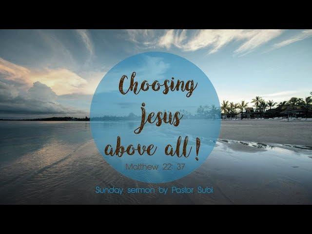 Choosing Jesus Above all