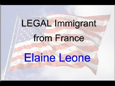 LEGAL Immigrant from France - Elaine Leone - 2010