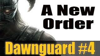 Skyrim, Dawnguard DLC. #4 A New Order.