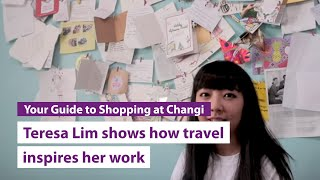 Travel Ready with iShopChangi | Artist Teresa Lim shows how travel inspires her work