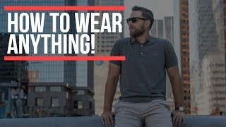 How to Wear ANYTHING! 5 Reasons To Try New Styles    Gent