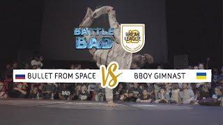 Bullet From Space vs Gimnast - Finał 1vs1 na Battle Bad 2018