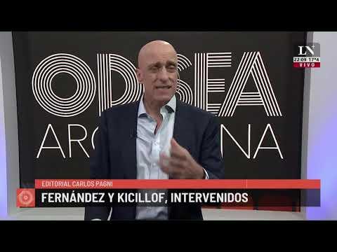 Fernández y Kicillof, intervenidos. El editorial de Carlos Pagni.